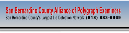 San Bernardino Alliance of Polygraph Examiners - San Bernardino's Largest Lie Detection Network